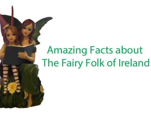 Amazing Facts about The Fairy Folk of Ireland